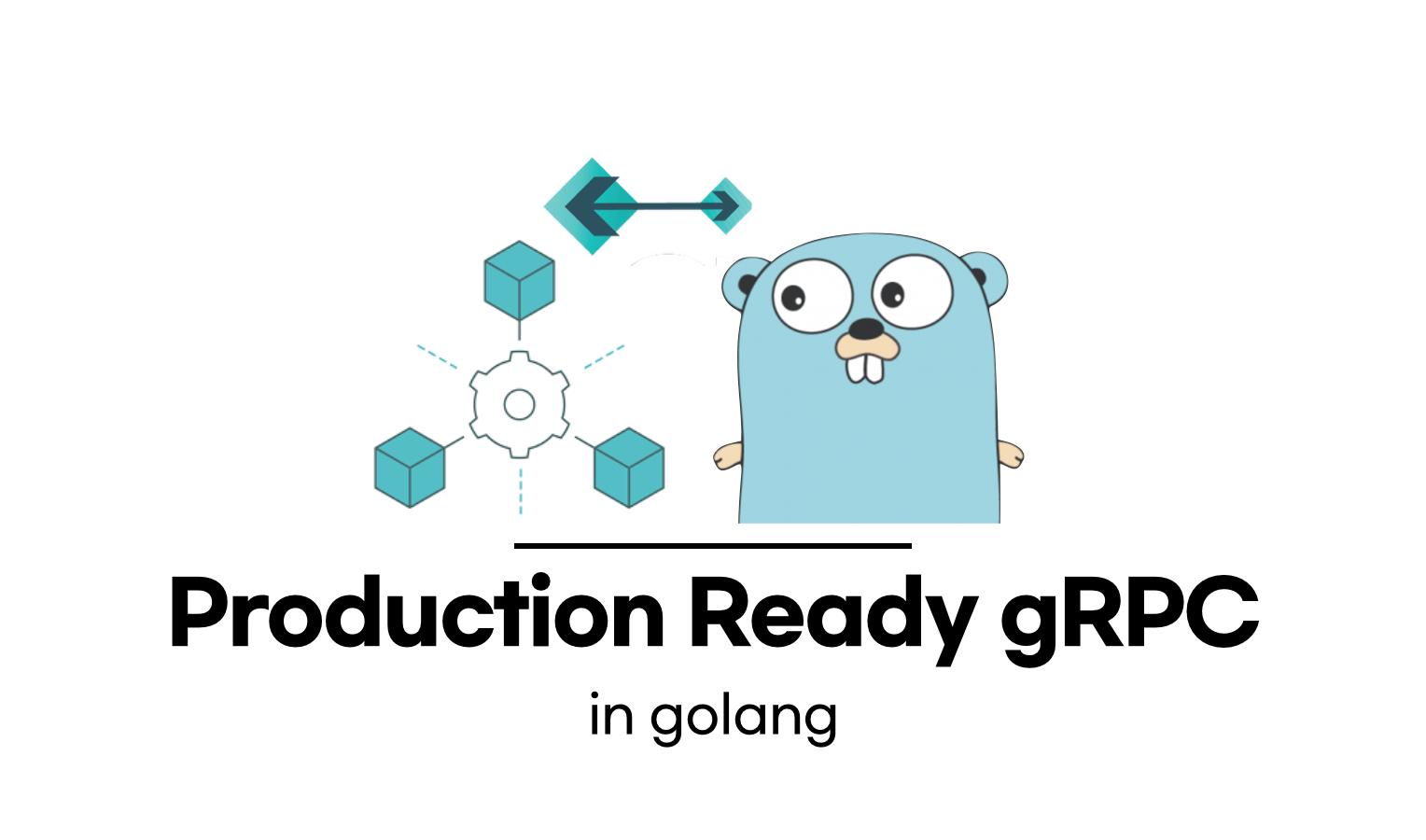 프로덕션 환경에서 사용하는 golang과 gRPC